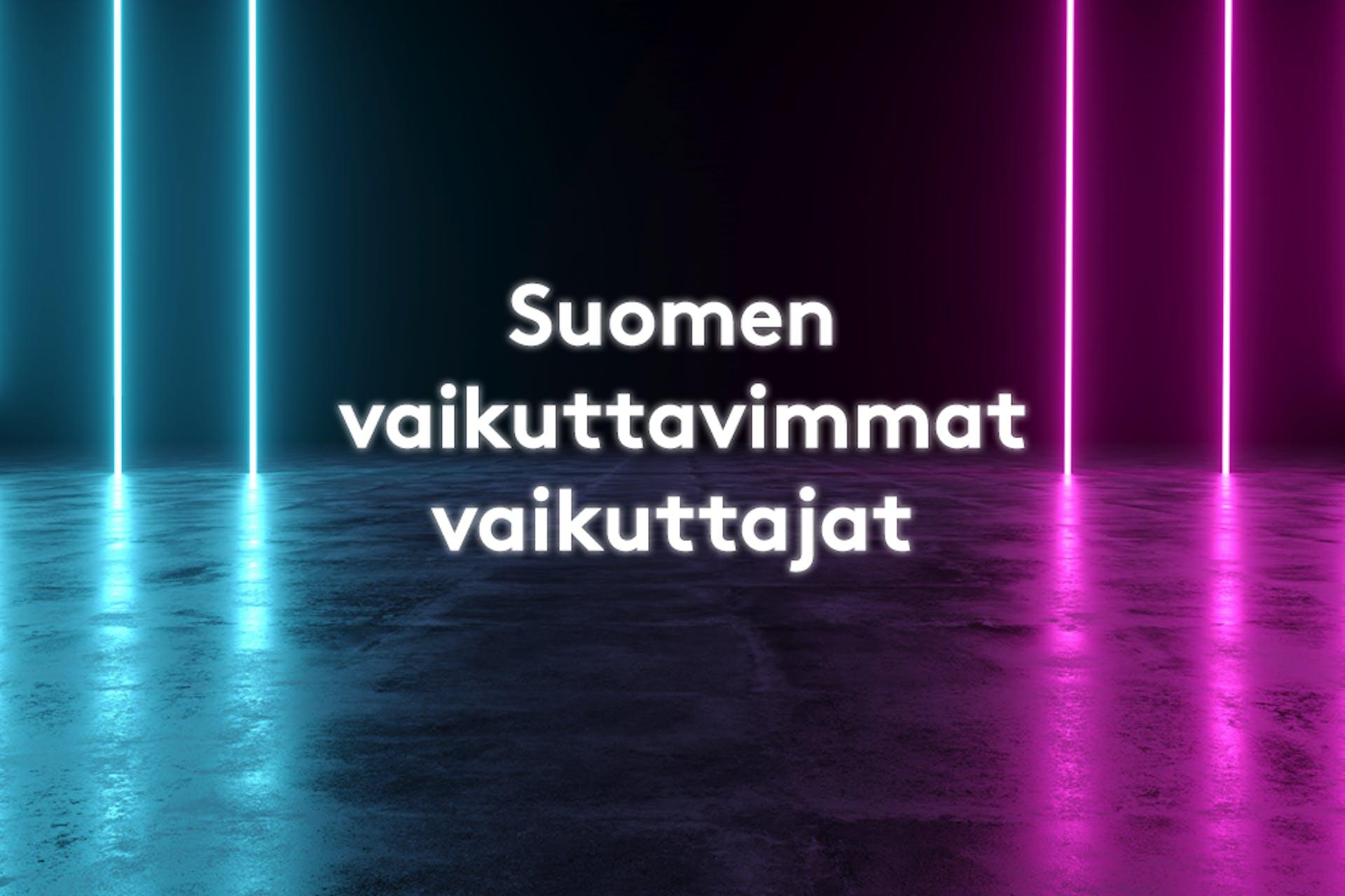 """""""Suomen vaikuttavimmat vaikuttajat"""" -listaus"""