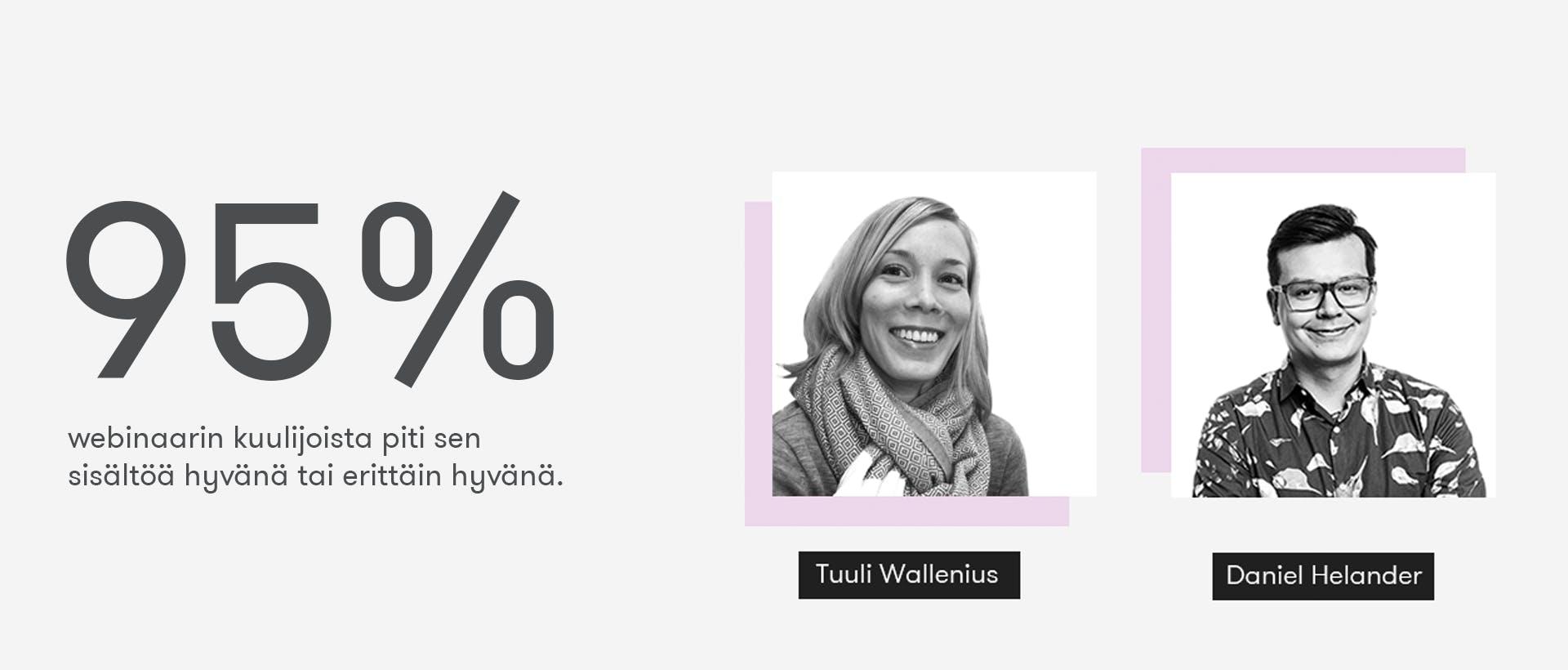 Rento ja toimiva viranomaisviestintä -webinaarin kuulijoista 95 % piti sen sisältöä hyvänä tai erittäin hyvänä. Kuvassa webinaarin puhujat Tuuli Wallenius ja Daniel Helander (Danielin kuva: Outi Törmälä / Quiet)