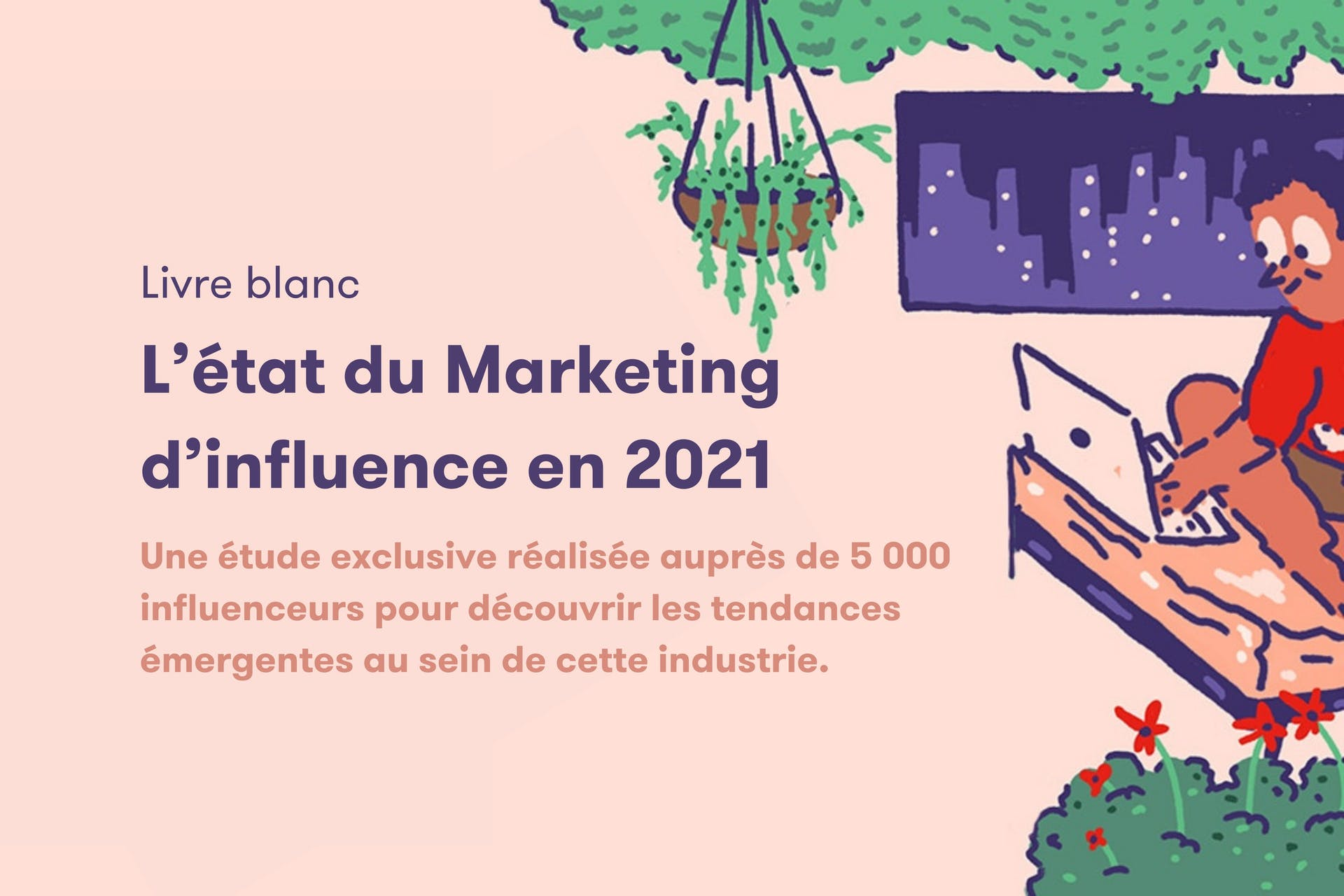 L'état du marketing d'influence en 2021