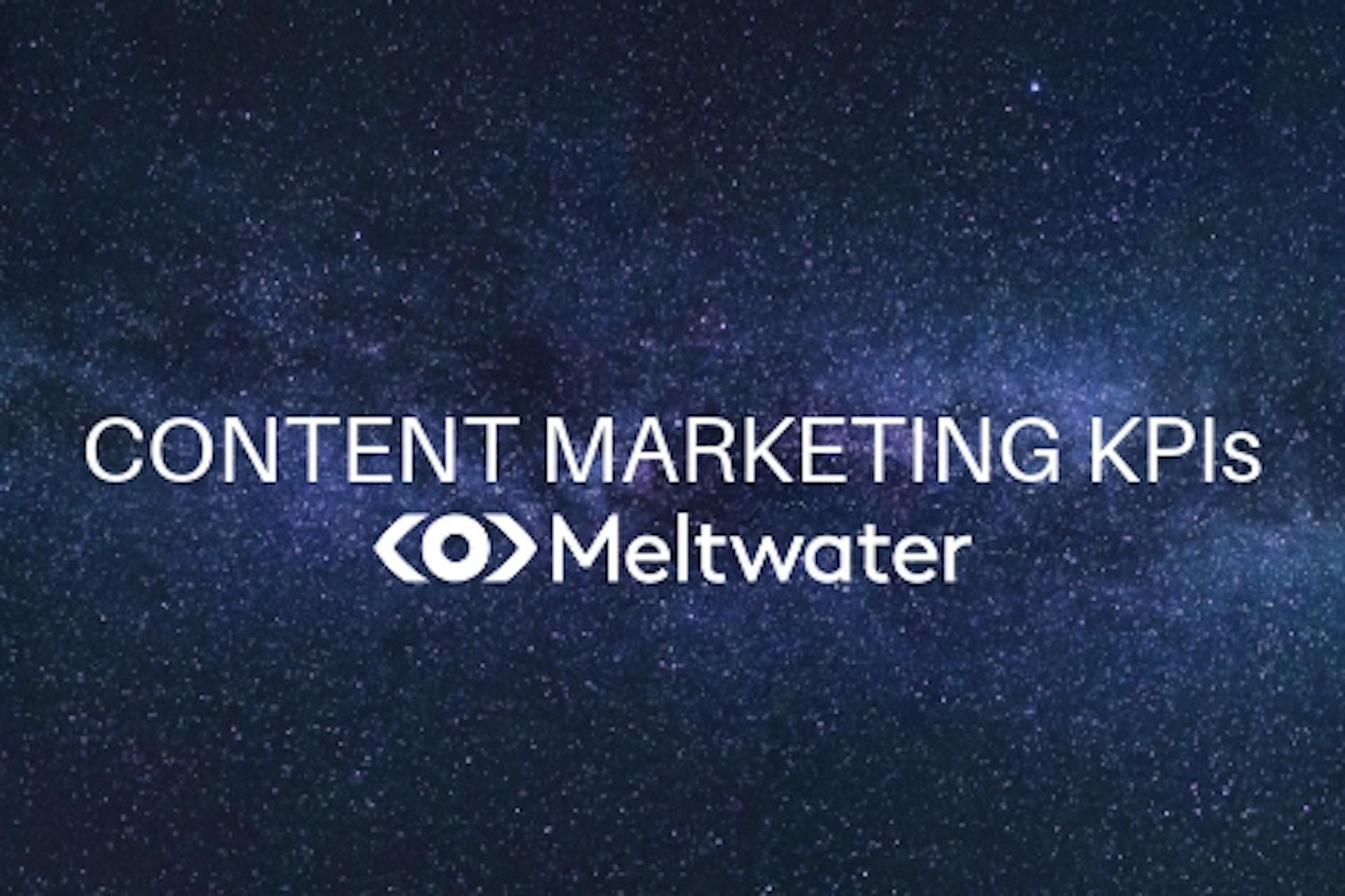 Bild vom Weltall mit Sternenhimmel mit Aufschrift Content Marketing KPIs Meltwater