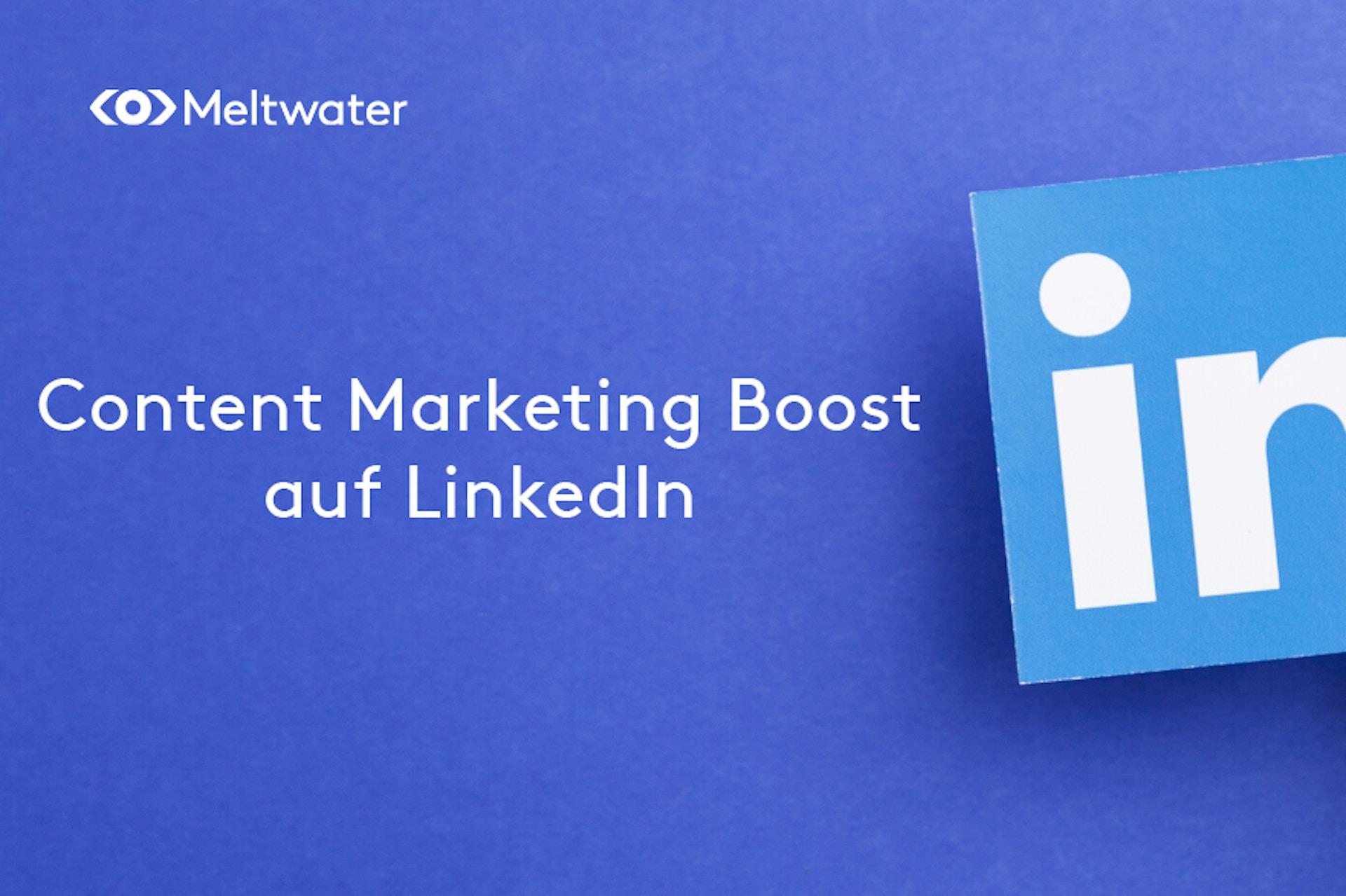 Content Marketing Boost auf LinkedIn
