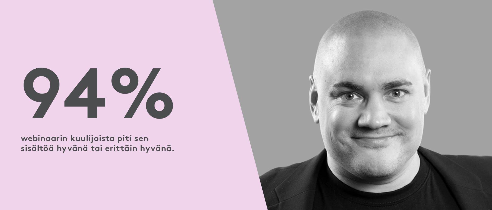 Enemmän irti verkkosivujen analytiikasta -webinaarin katselijoista 94 % piti webinaarin sisältöä hyvänä tai erittäin hyvänä. Mustavalkokuvassa webinaarin puhuja Petri Mertanen.