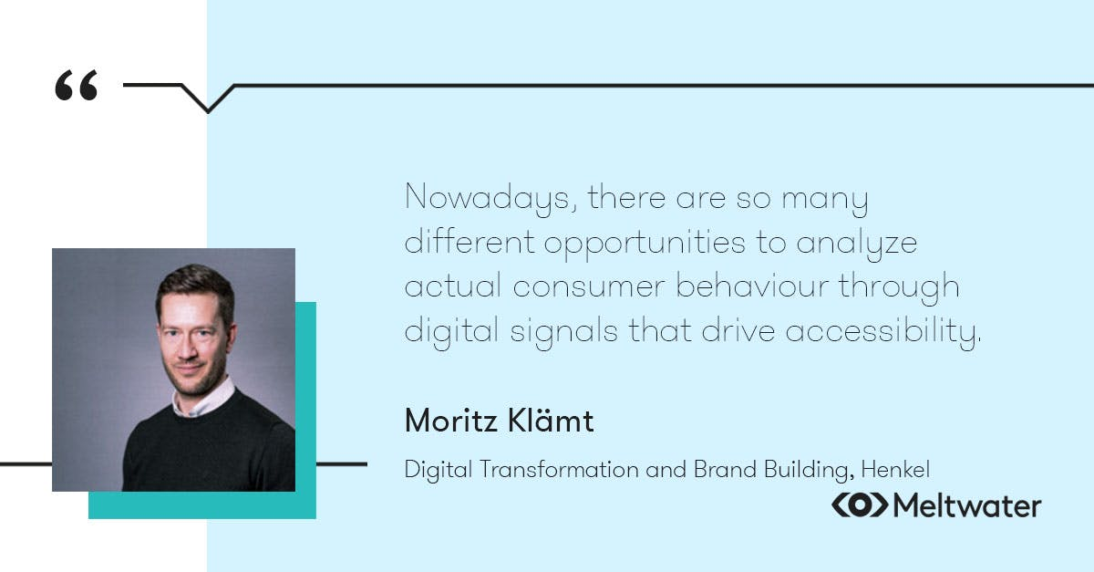 """Moritz Klämt, Digital Transformation and Brand Building, Henkel, quote about customer-centricity, """"Nowadays, there are so many different opportunities to analyze actual consumer behaviour through digital signals that drive accessibility."""""""