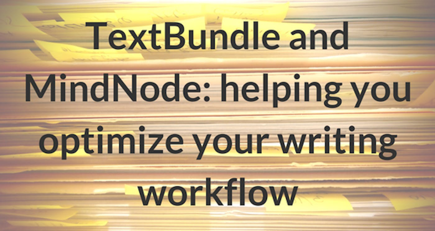 TextBundle and MindNode: helping you optimize your writing workflow