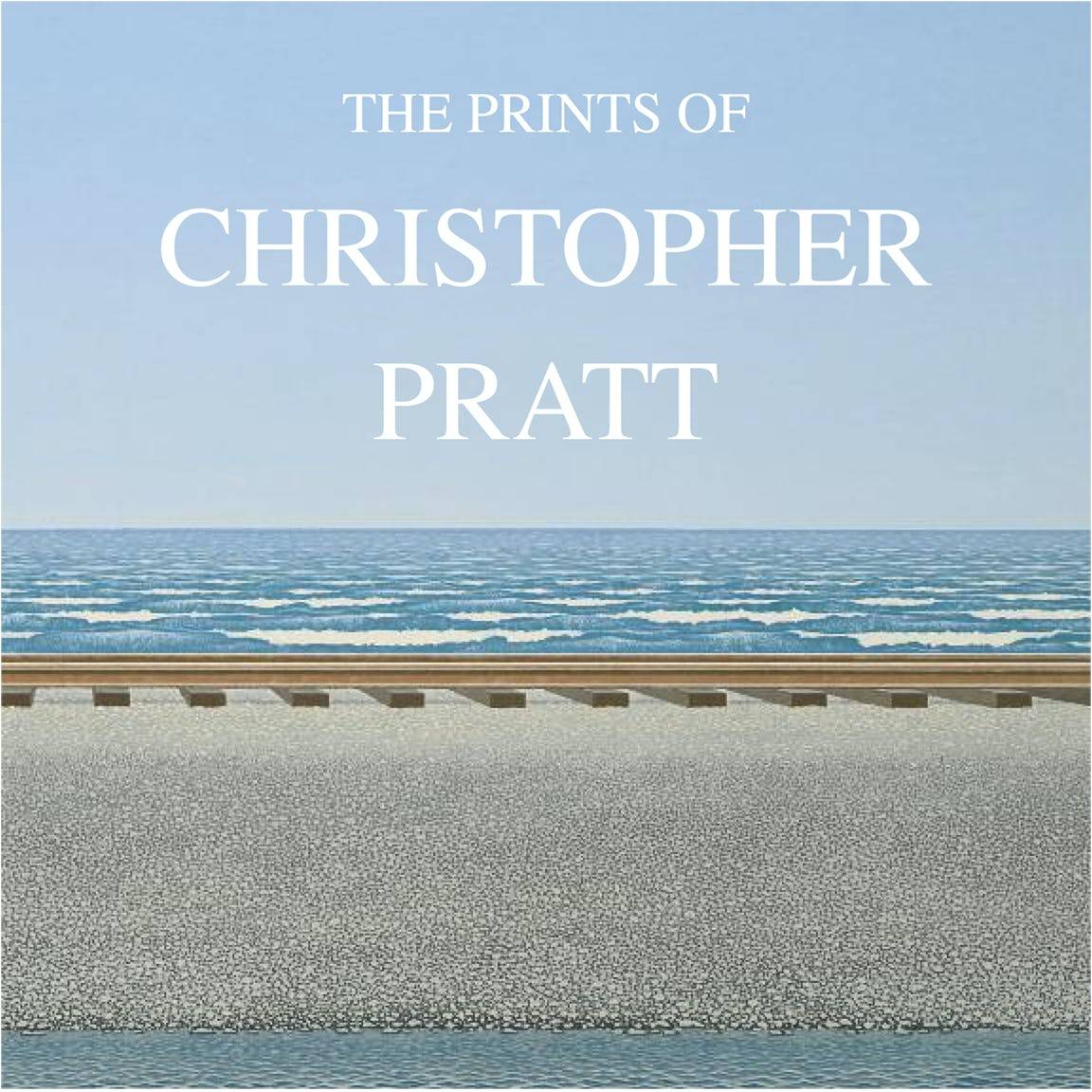 The Prints of Christopher Pratt Cover
