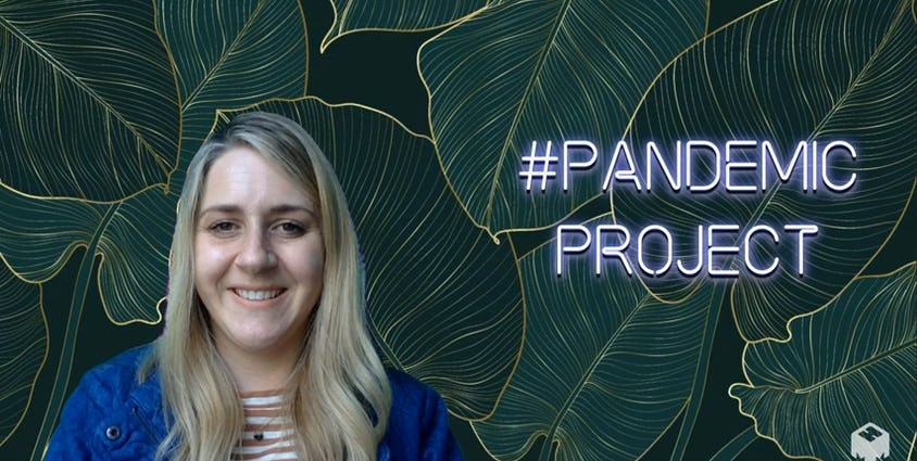 Woman standing against background of illustrated large leaves with the words #pandemic project next to her