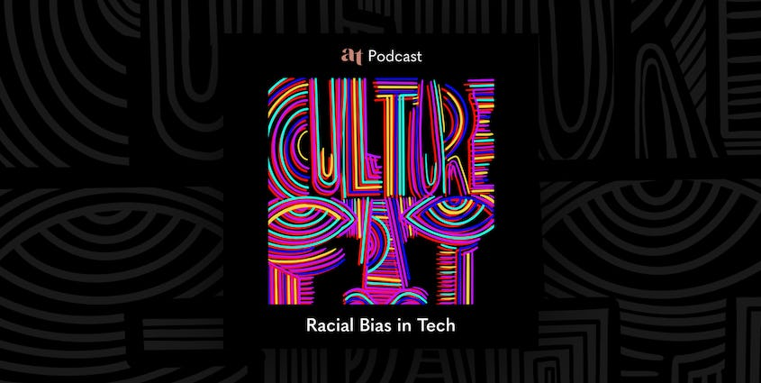 Podcast artwork for the All Turtles podcast Culture Fit: Racial Bias in Tech spells out the words Culture Fit in broad colorful strokes.