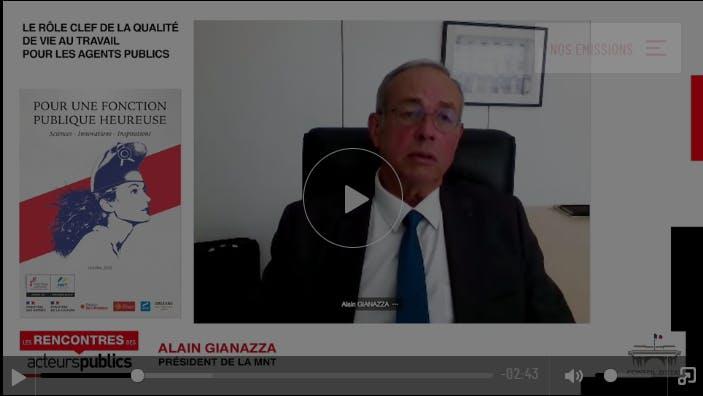 Alain Gianazza, président de la MNT, vidéo le rôle clef de la qualité de vie au travail pour les agents publics.