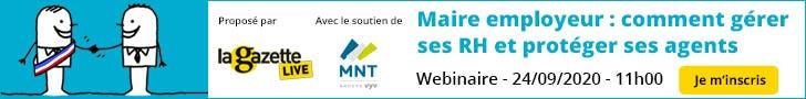Webinaire La Gazette MNT 24-09-2020 - Maire employeur : comment gérer ses RH et protéger ses agents.