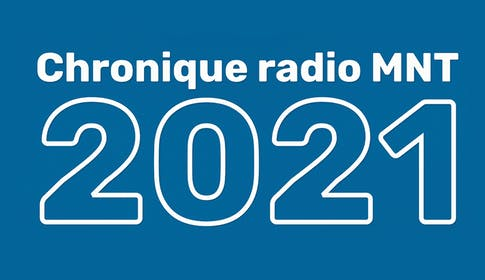 Chronique radio MNT 2021