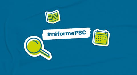 Reforme PSC : foire aux questions