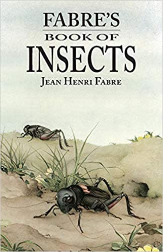 Fabres Book of Insects by Jean-Henri Fabre