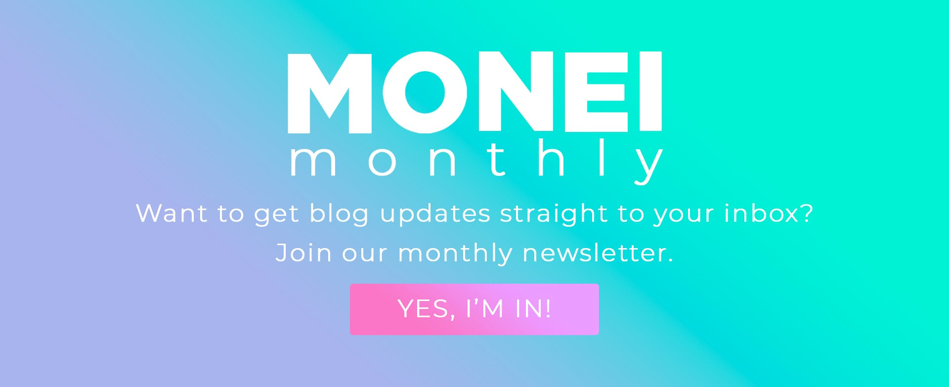 MONEI monthly newsletter sign up graphic