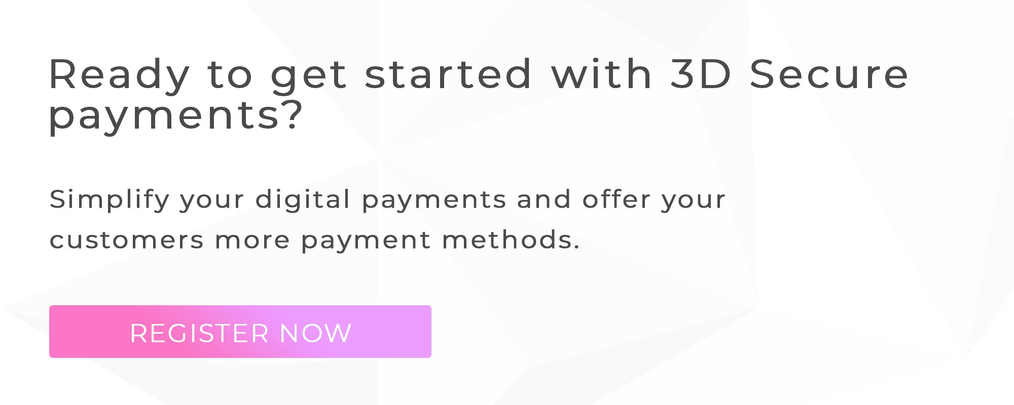 Get started with 3D Secure payments