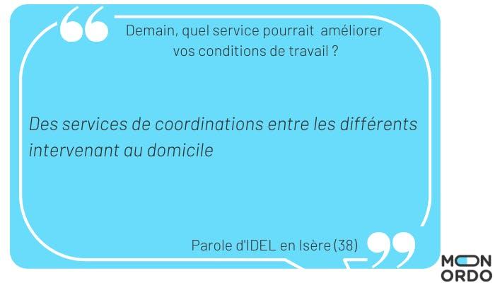 Des services de coordinations entre les différents intervenant au domicile.