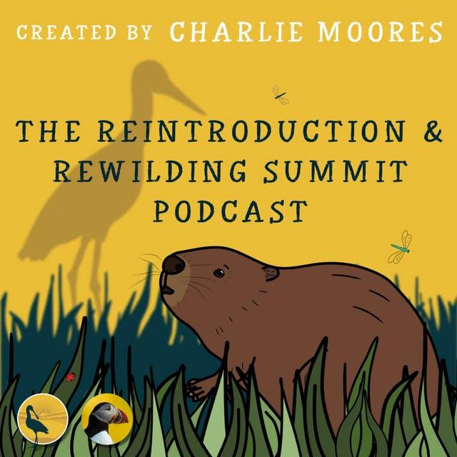 The Reintroduction & Rewilding Summit Podcast