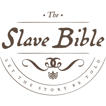 The Slave Bible | Let the story be told