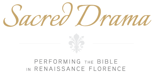 Sacred Drama | Performing the Bible in Renaissance Florence
