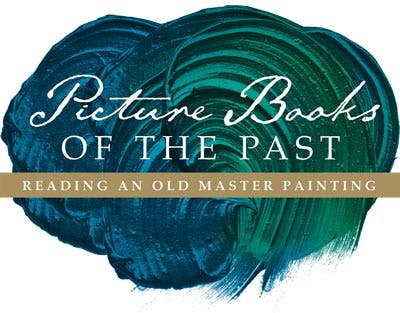 Picture Books of the Past: Reading an Old Master Painting - Museum of the Bible