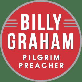 Billy Graham | Pilgrim Preacher