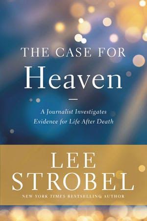 The Case for Heaven by Lee Strobel