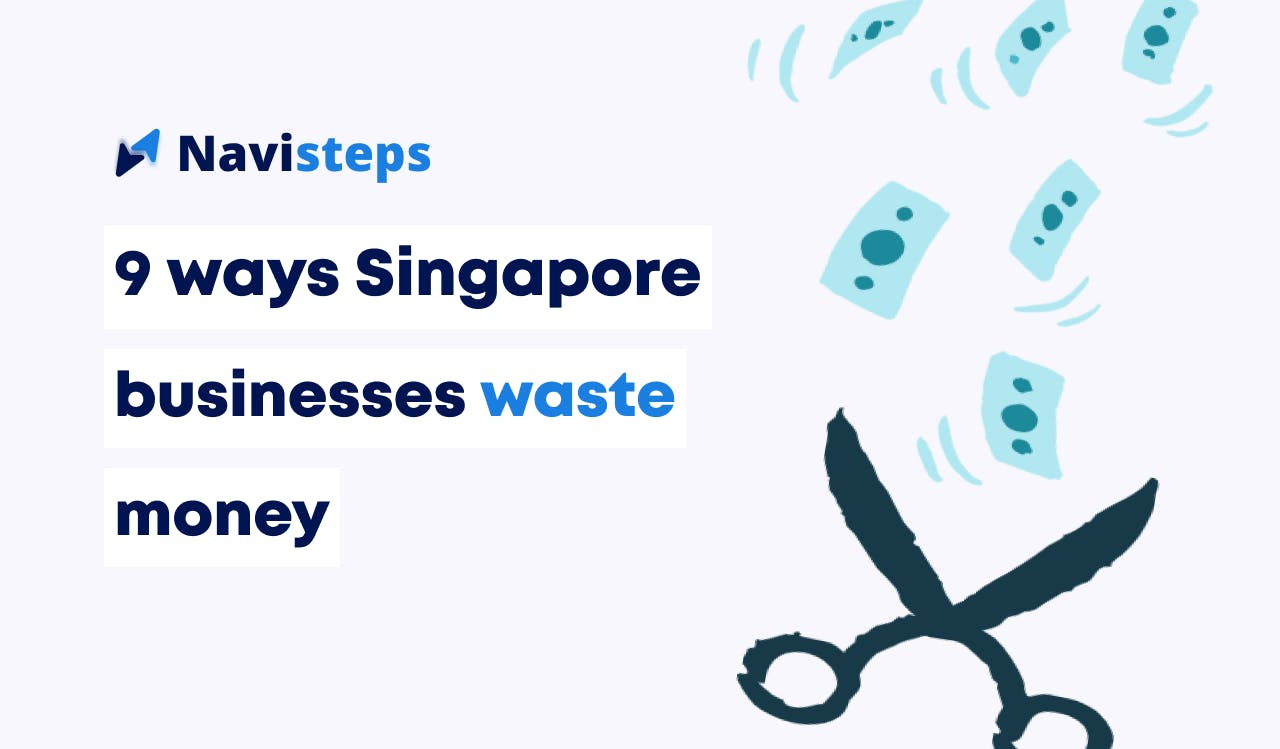 9 ways Singapore businesses waste money