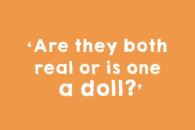 18. Nope, one is a doll.