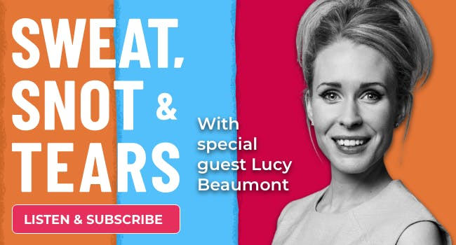Sweat, Snot & Tears Lucy Beaumont