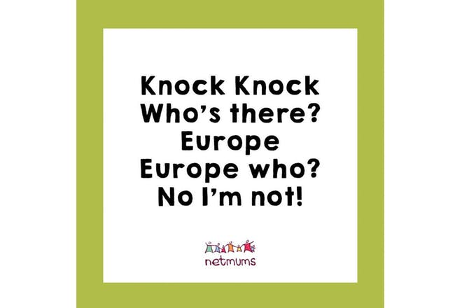 Joke: knock knock. Who's there? Europe. Europ who? No I'm not!