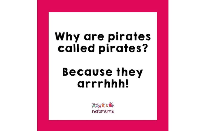 Joke: why are pirates called pirates? Because they arrhhh!