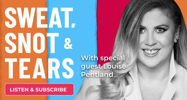 Sweat, Snot & Tears Louise Pentland