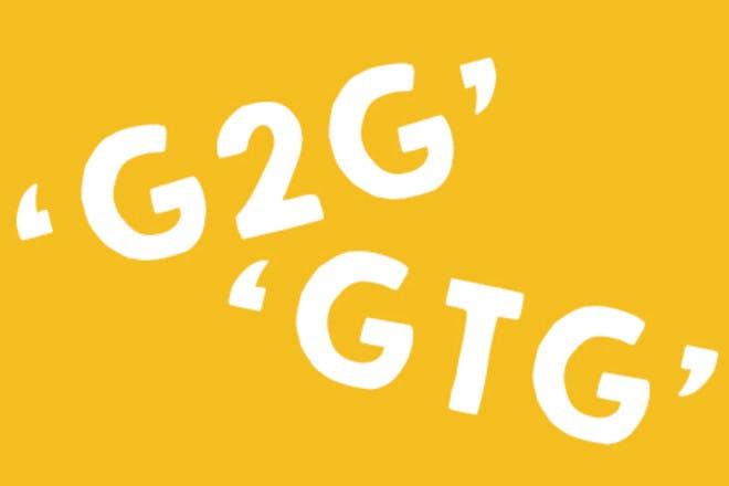 11. GTG or G2G