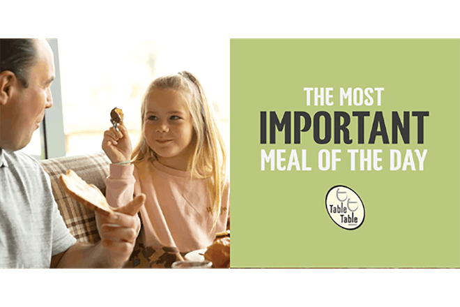 Girl feeding dad breakfast, copy says 'The most important meal of the day'