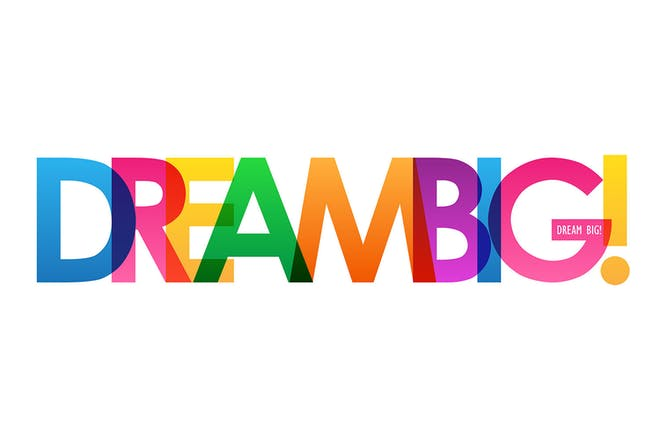 Colourful letters saying 'Dream Big!'