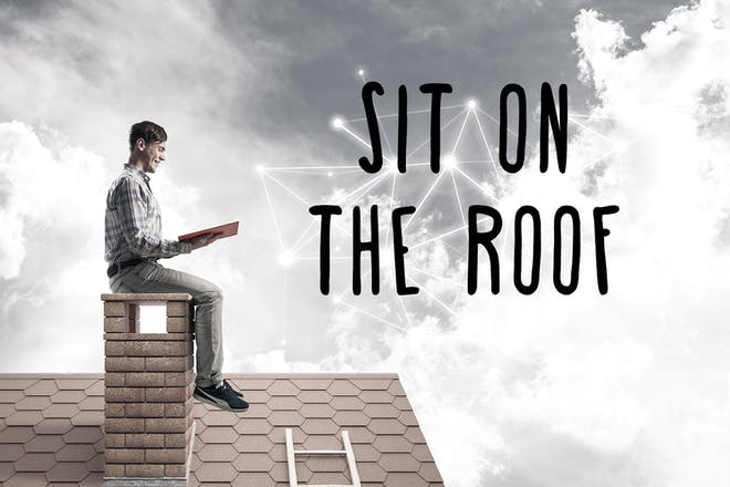 Sit on the roof