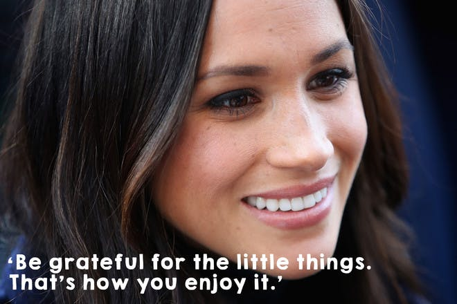 'Be grateful for the little things. That's how you enjoy it.'