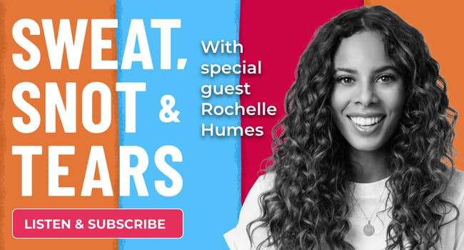 Sweat, Snot & Tears with Rochelle Humes