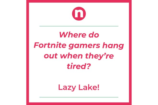Joke that says: Where do Fortnite gamers hang out when they're tired?