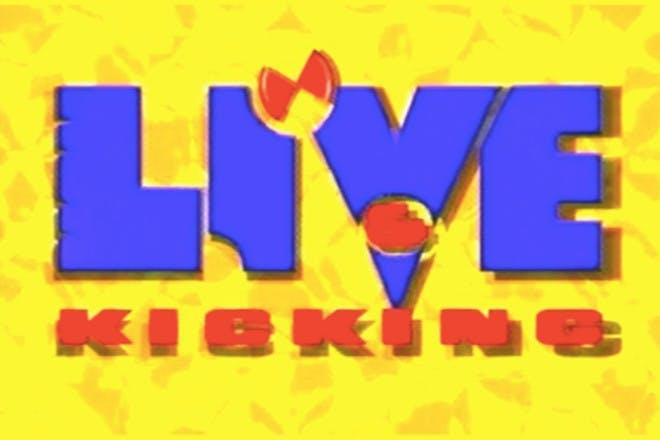 7. Live & Kicking