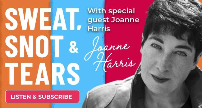 乔安妮·哈里斯,《汗水、鼻涕和眼泪》