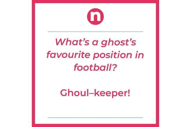 Joke, what's a ghost's favourite position in football? Ghoulkeeper