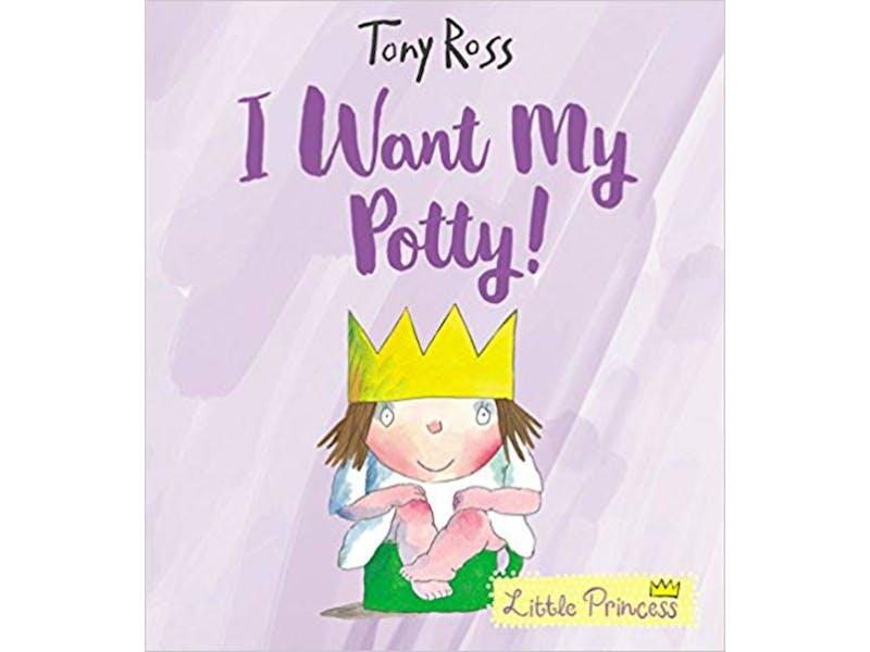 2. I Want My Potty! (Little Princess) by Tony Ross