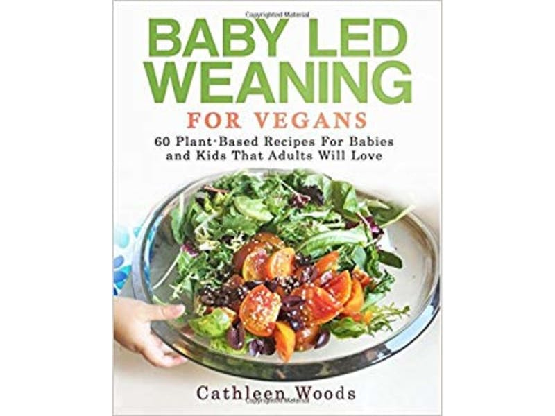 1. Baby Led Weaning for Vegans by Cathleen Woods