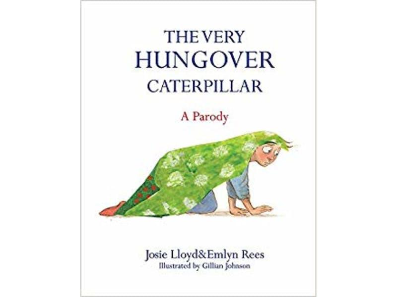 7. The Very Hungover Caterpillar