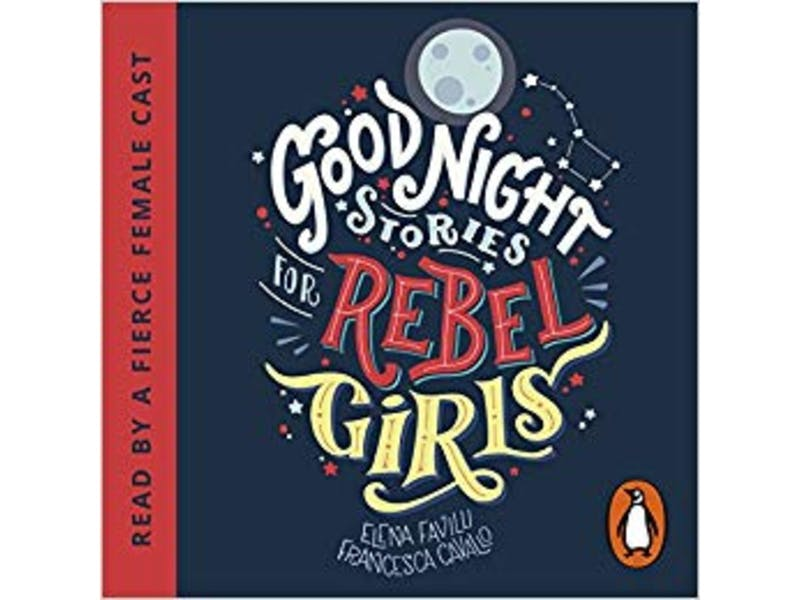 1. Good Night Stories for Rebel Girls by Elena Favilli and Francesca Cavallo