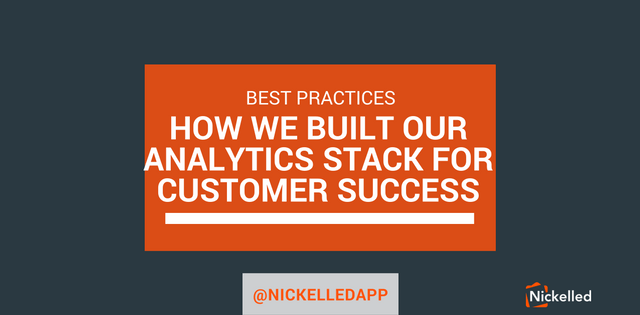 234451d6dd66a56688f9a6b0bdda26f84b3f5f04 how we built our analytics stack for customer success