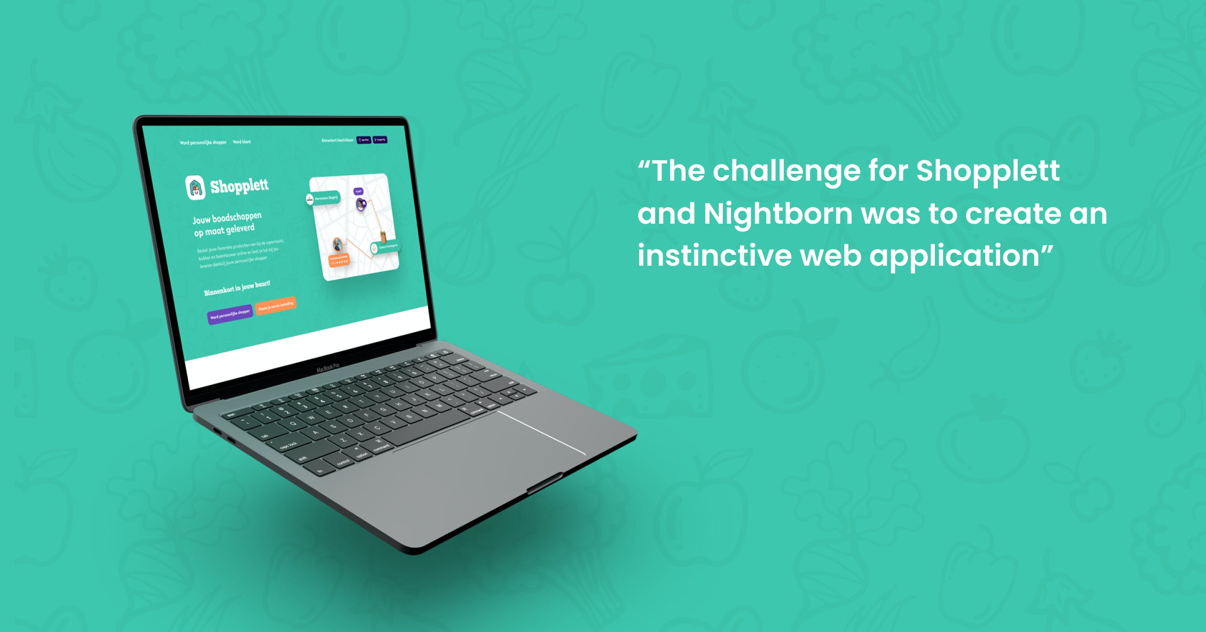 Interview Shopplett - The challenge for Nightborn was te create an instinctive web application