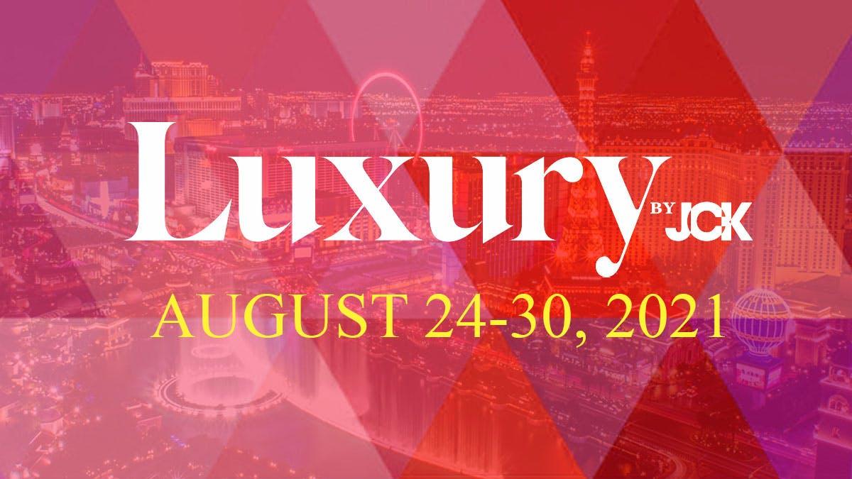 JCK Luxury August 24-30, 2021  The Venetian, Las Vegas, NV, United States