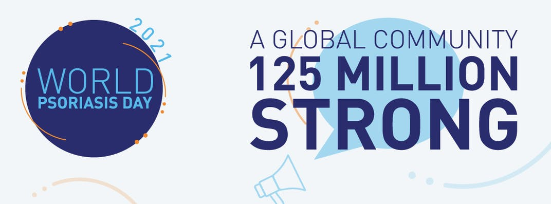 World Psoriasis Day 2021 - A Global Community 125 Million Strong.