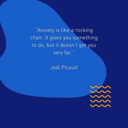 A quote about anxiety.